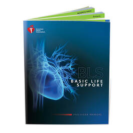 American Heart Association Basic Life Support (BLS) Renewal Student Manual